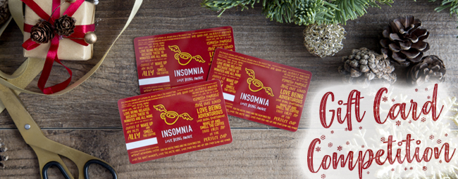 Festive Competition -  WIN ONE OF 5 €20 INSOMNIA GIFT CARDS