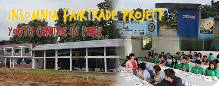 Insomnia Fairtrade Project - Youth Centre in Peru